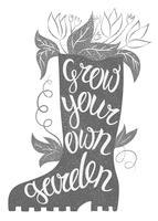 Belettering - Laat je eigen tuin groeien. Vectorillustratie met rubberen laars en belettering. Tuinieren typografie poster. Inspirerend citaat voor tuinieren. Tuinieren plakkaat. Tuinieren poster. vector