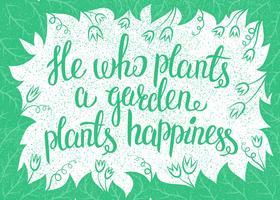 Belettering Hij die een tuin plant, plant geluk. Vector illustratie.