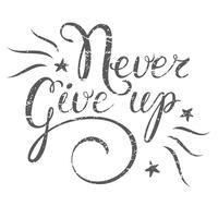 Motivatie citaat Never Give up. Hand getrokken ontwerpelement voor wenskaart, poster of print. Geef nooit inspiratiecitaat op. Hand getrokken inspiratiecitaat. Kalligrafische belettering inspiratie citaat.