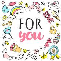Wenskaart, poster met For You belettering en hand getrokken girly doodles voor Valentijnsdag of verjaardag. vector