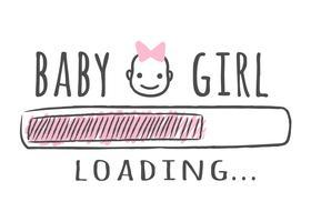 Voortgangsbalk met inscriptie - Meisje van de baby is laden en gezicht van het kind in schetsmatige stijl. Vector illustratie voor t-shirt design, poster, kaart, baby shower decoratie