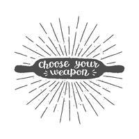 Deegroller silhoutte met opschrift - Kies je wapen - en vintage zonnestralen. Goed voor het koken van logotypes, bades of posters.
