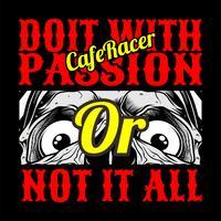 schedel cafe racer doe het met passie, of niet alles. vector hand tekening, shirt ontwerpen, biker, disk jockey, gentleman, kapper en vele anderen. geïsoleerd en gemakkelijk te bewerken. Vectorillustratie - Vector