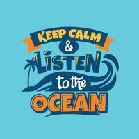 Blijf kalm en luister naar de Ocean Phrase. Zomer citaat vector