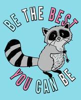 Wees de beste die je wasbeer kunt zijn vector