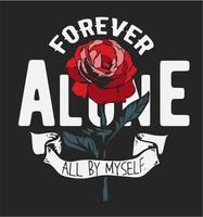 Voor altijd alleen slogan met roos vector