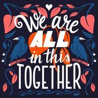 We zitten allemaal in hetzelfde, hand belettering typografie modern posterontwerp