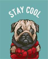 Blijf cool slogan met cartoon hond in rode jas vector