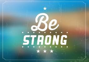 Grunge Be Strong Vector Background
