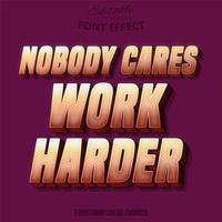 het kan niemand iets schelen, harder werken