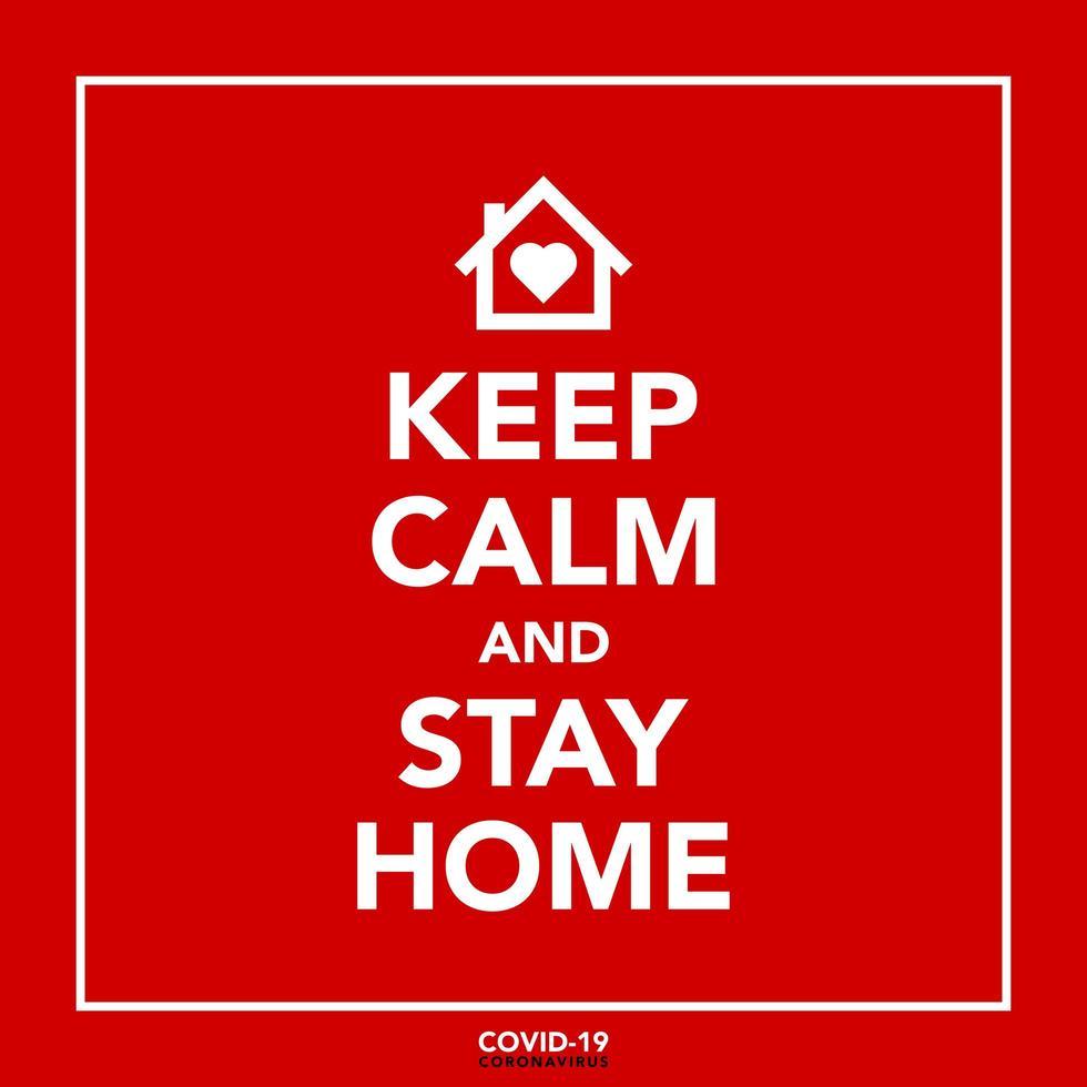 håll dig lugn och håll dig hemma coronavirus-affisch vektor