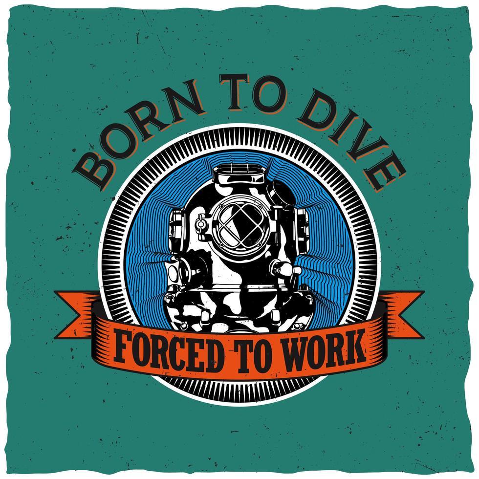 geboren, um T-Shirt Design zu tauchen vektor