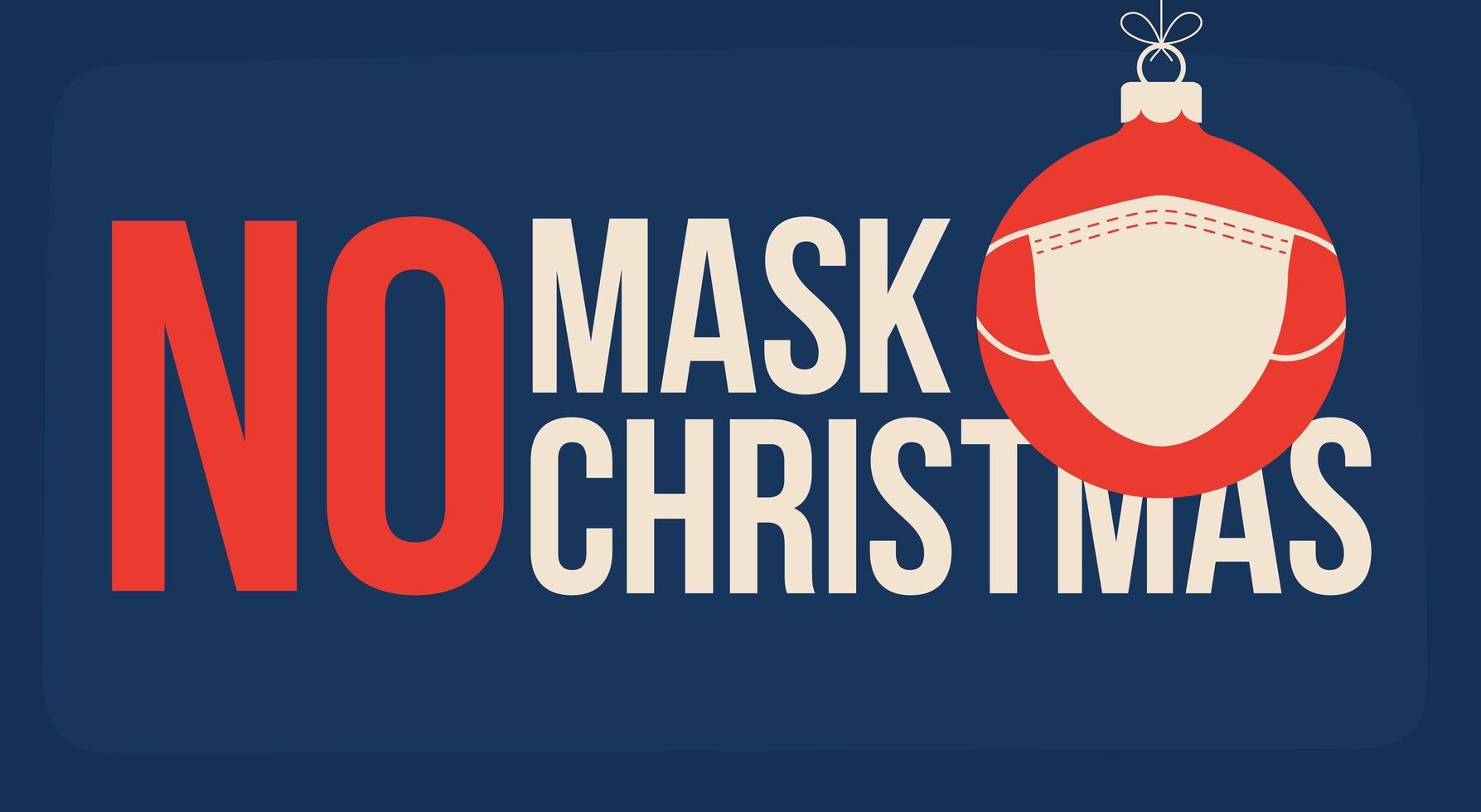ingen mask ingen julaffisch med maskerad prydnad vektor