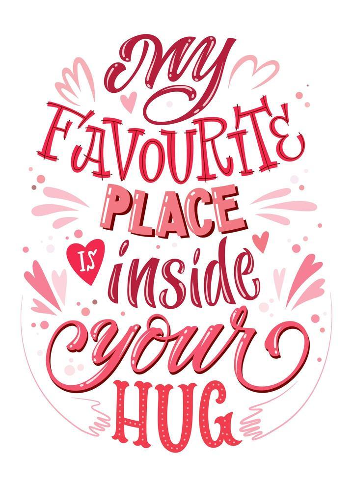 min favoritplats är inne i din kram - bokstäver citat. vektor