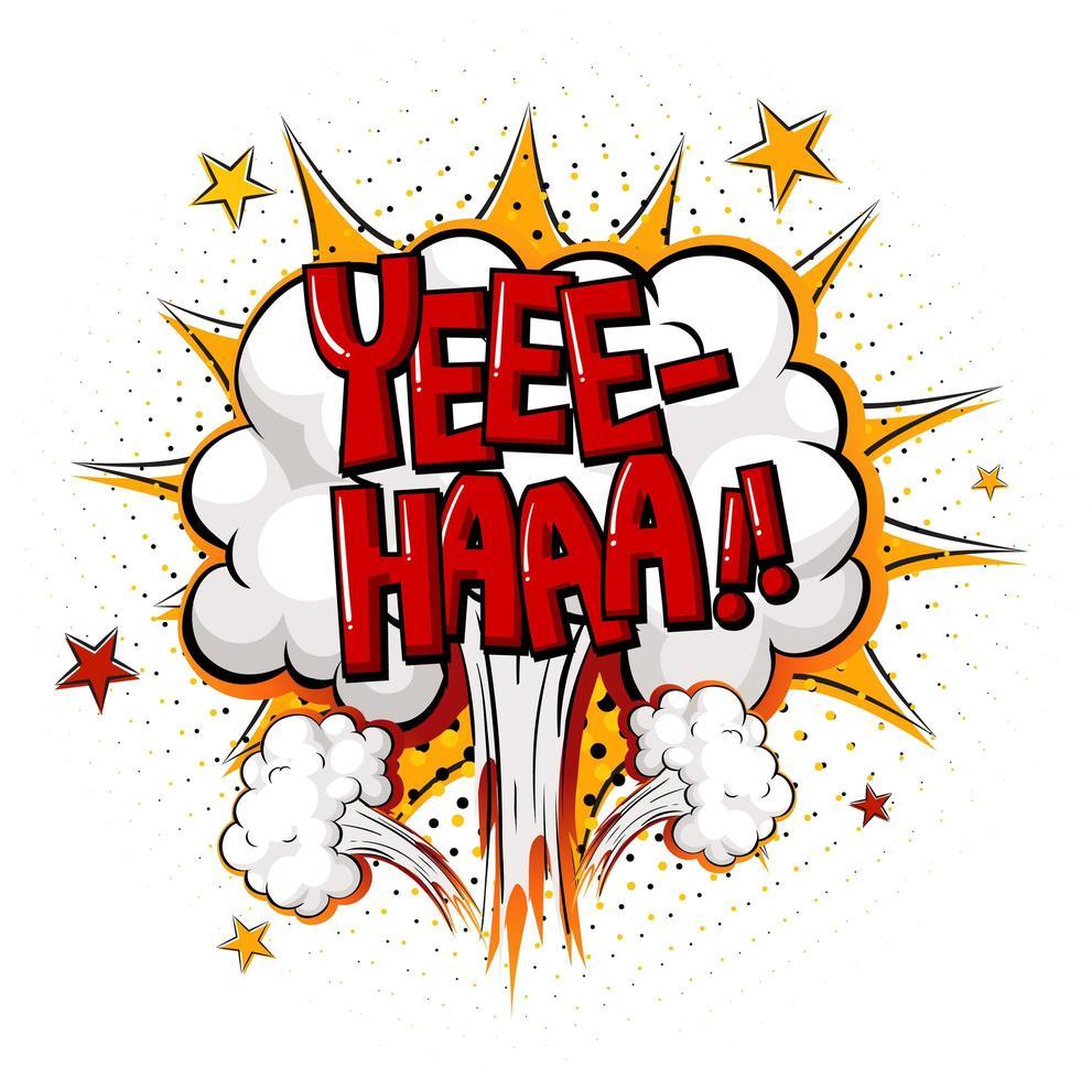 komisk pratbubbla med yee-haa text vektor