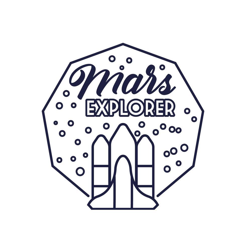 Raumabzeichen mit Raumschiff fliegen und Mars Explorer Schriftzug Linie Stil vektor