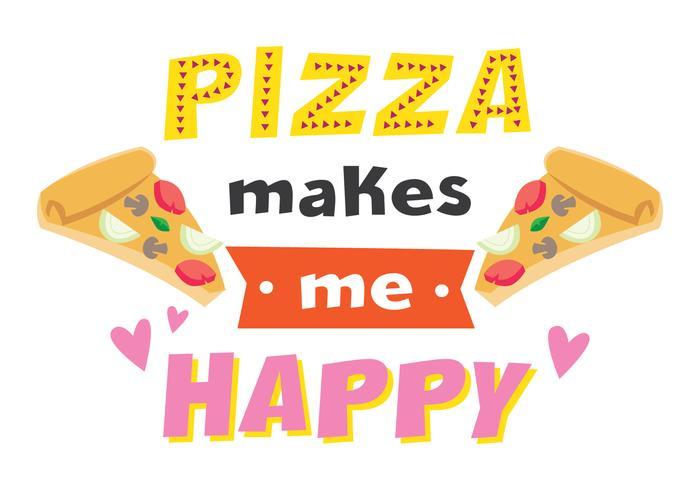 Pizza gör mig lycklig vektor