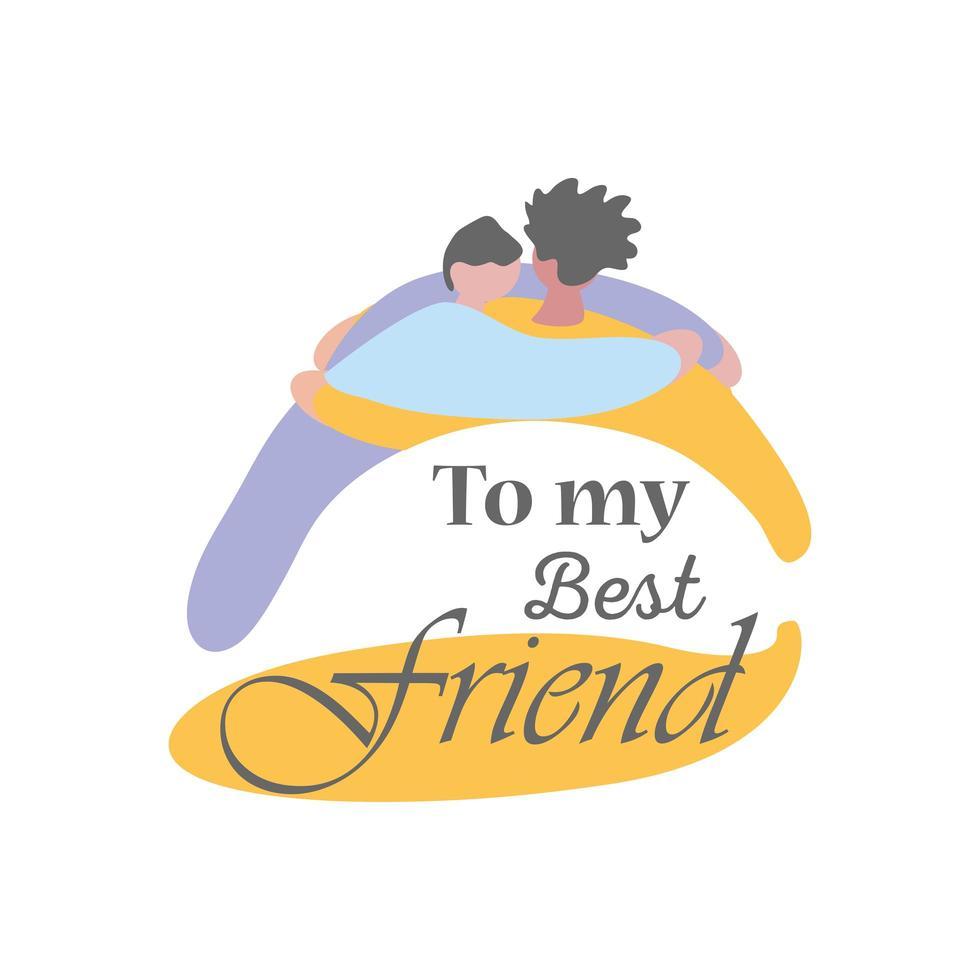 till min bästa vän med kvinna och man som kramar detaljerad stilikonvektordesign vektor