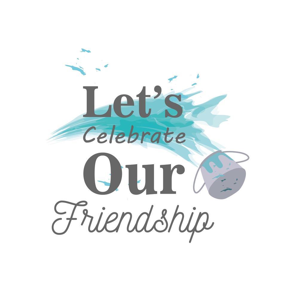 låt oss fira vår vänskap, med färg hink detaljerad stil ikon vektor design