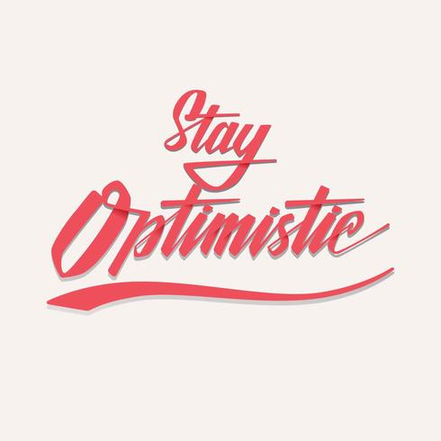 Håll Optimistisk Typografi Vector
