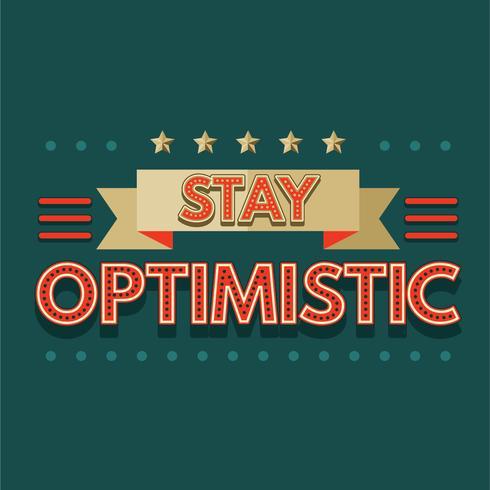 Word of Stay Optimistisk Typografi Retro eller Vintage Concept vektor