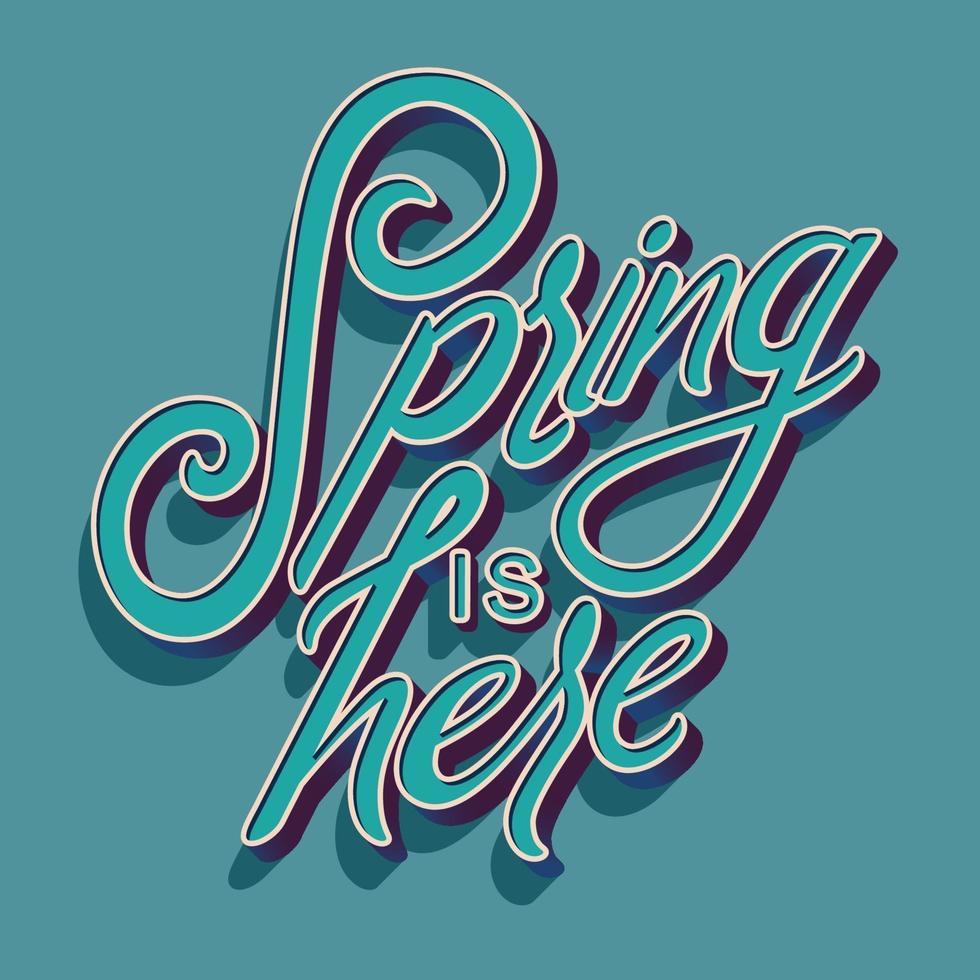 buntes dekoratives handgeschriebenes typografiedesign mit frühling ist hier text. Frühlingshandbeschriftungsillustrationsentwurf. bunte flache Vektorillustration. vektor