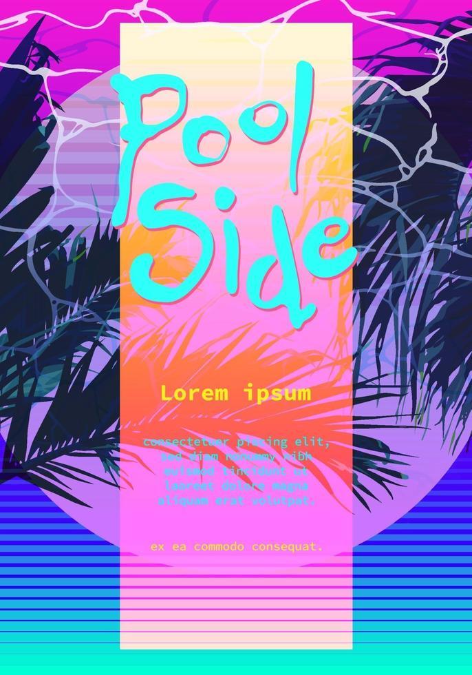modern retro konstnärlig flygblad, affisch pool sida super neon färgglada 80-talet 90-talsstil. vektorgrafikmall vektor