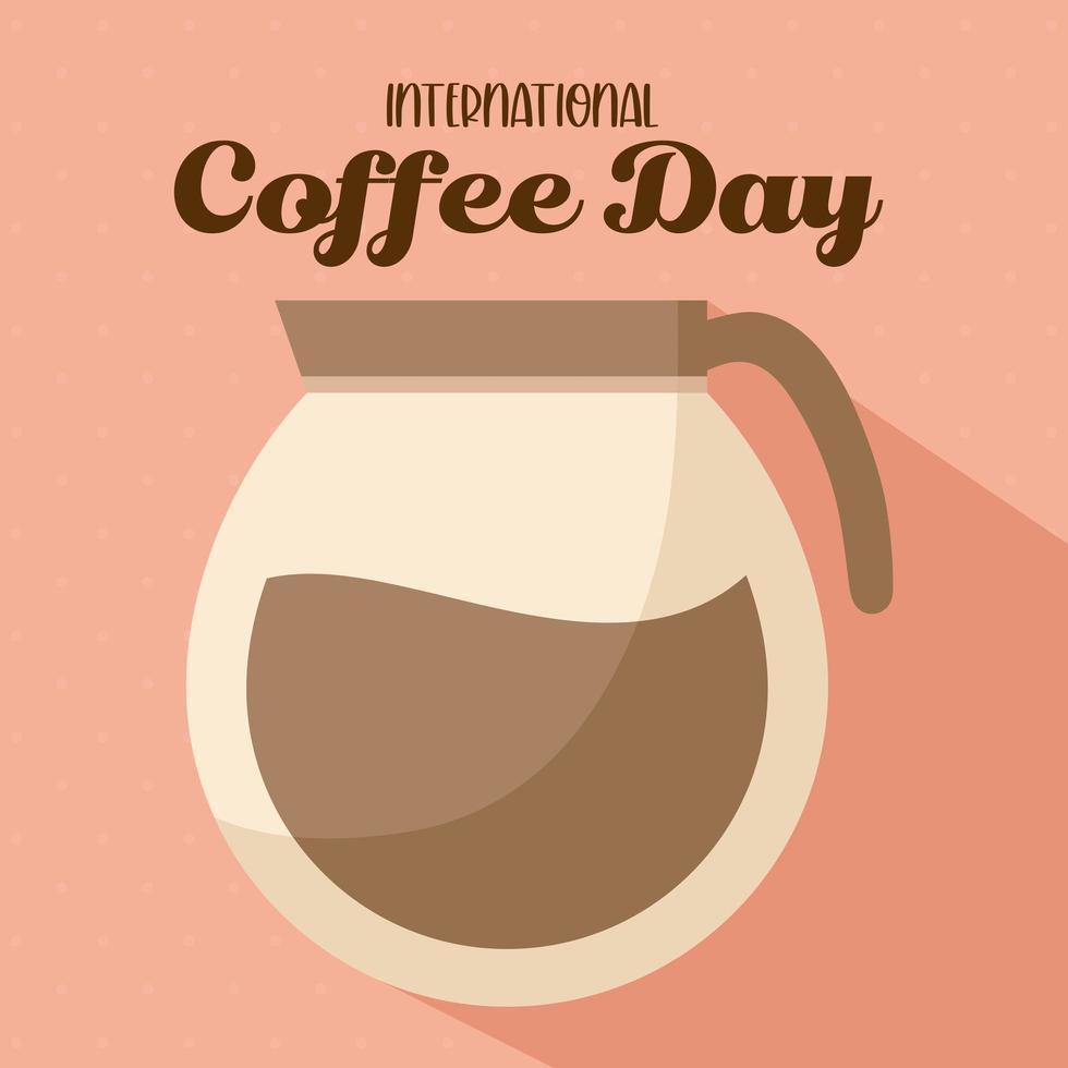 internationaler Kaffeetag mit Topfvektorentwurf vektor