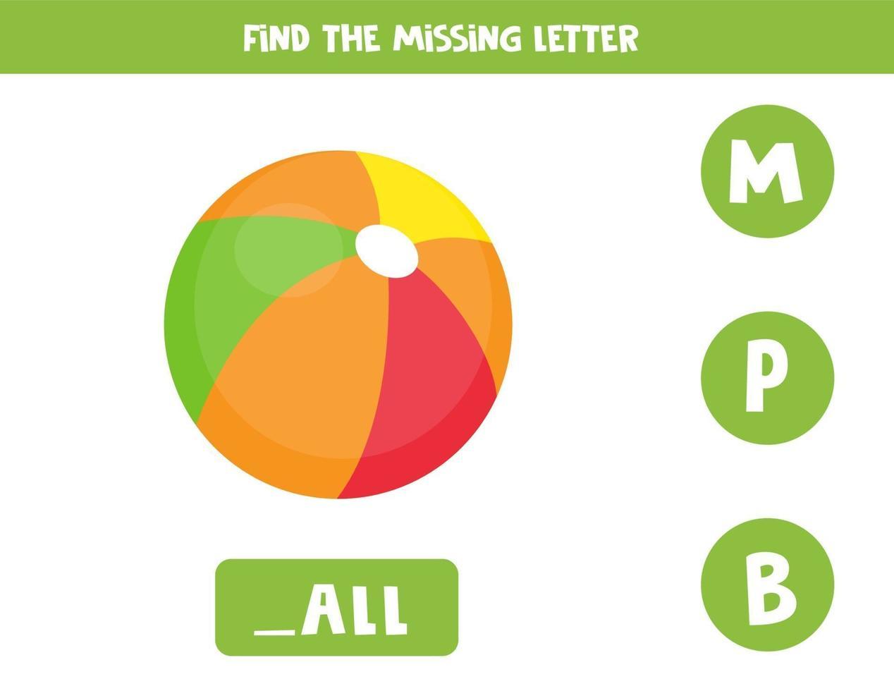 Finde den fehlenden Brief und schreibe ihn auf. niedlicher Cartoonball. vektor