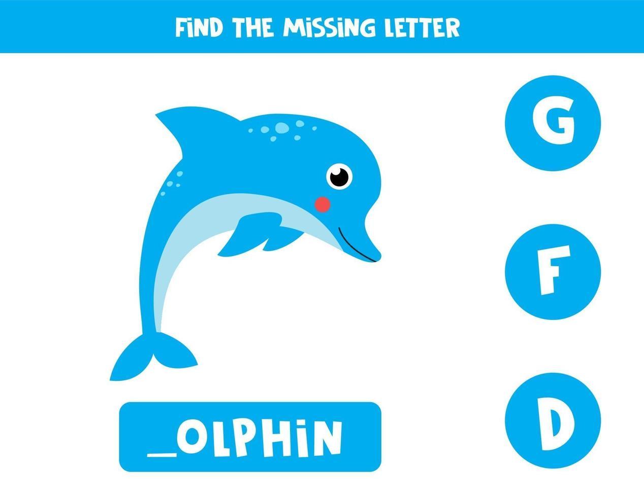Finde den fehlenden Brief und schreibe ihn auf. süßer Cartoon-Delphin. vektor