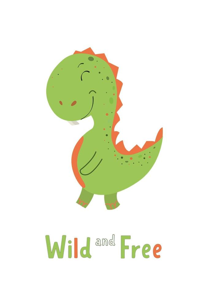 bedårande grön - orange dinosaurie i färdiggjord affisch. barnillustration för babykläder, gratulationskort, omslagspapper. bokstäver vilda och fria. skandinavisk stil. vektor