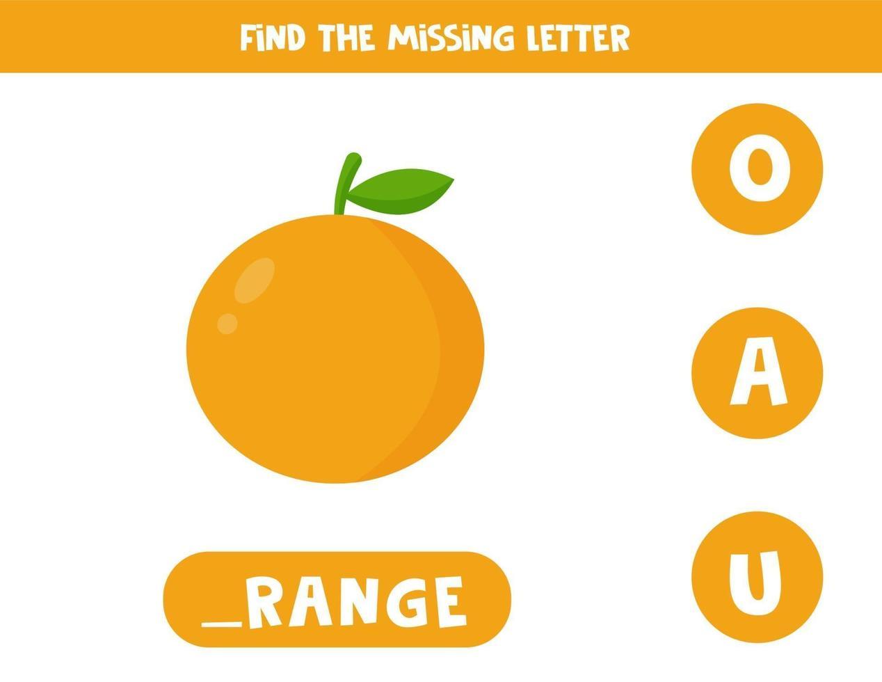 Finde den fehlenden Brief und schreibe ihn auf. niedliche Karikaturorangenfrucht. vektor