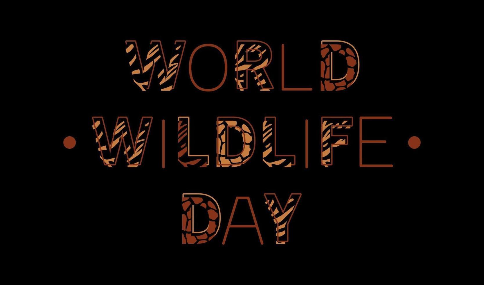 världens vilda djurdag. kalligrafi bokstäver med afrikanska vilda djur skinn mönster. trendig vektorillustration för affisch, banner, vykort och broschyr vektor