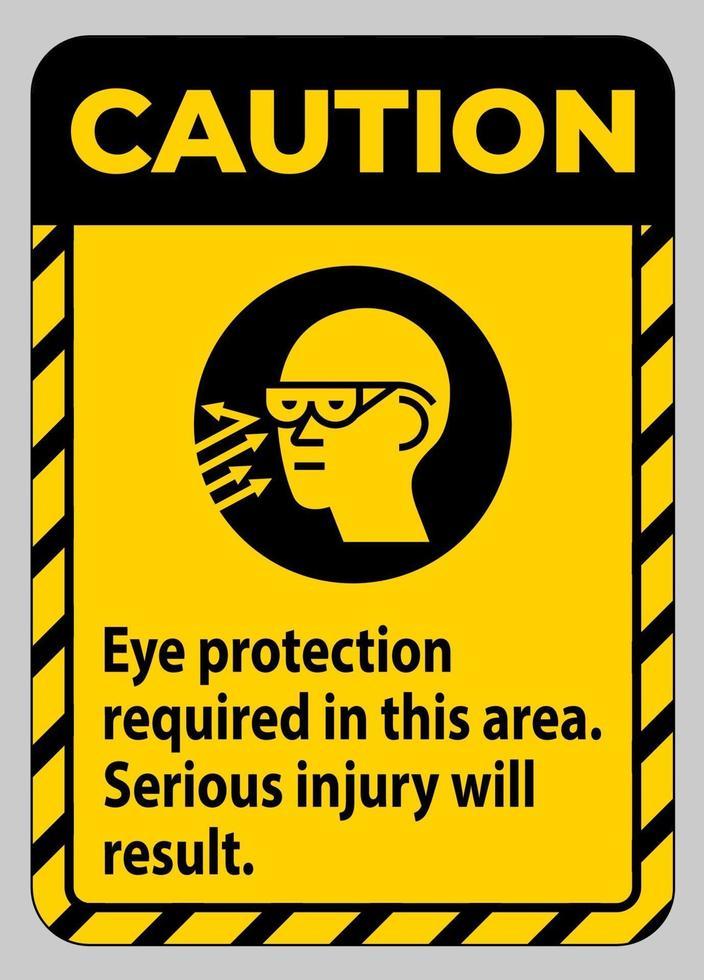 försiktighetsskylt ögonskydd krävs i detta område, allvarliga skador kommer att uppstå vektor