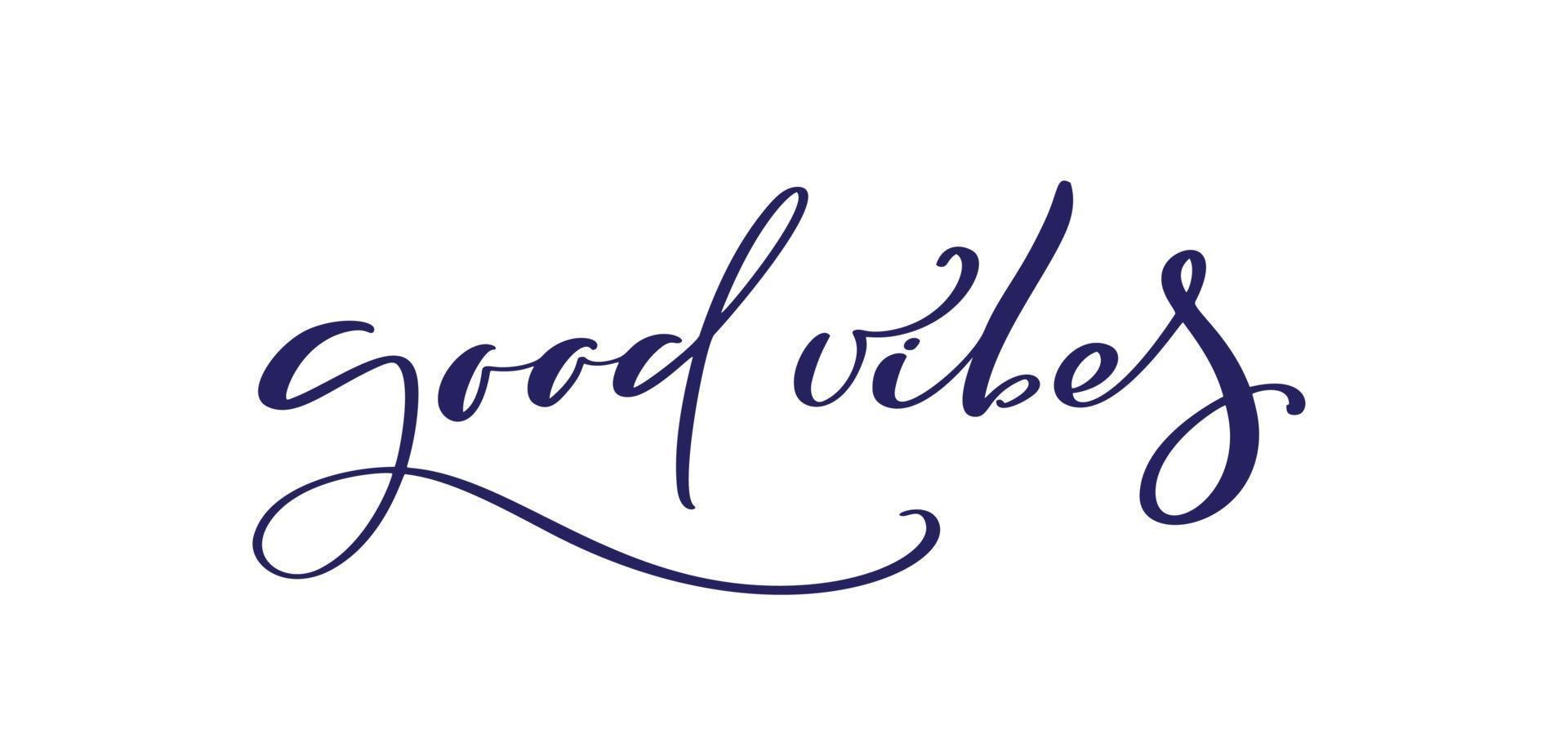 bra vibbar handbokstäver citat. handgjorda vektor kalligrafi text illustration med dekorativa element. isolerad på vit illustration för gratulationskort