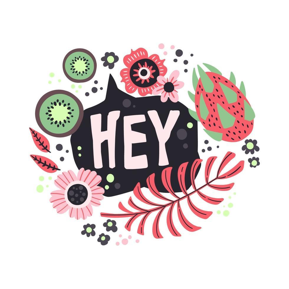 vektor platt handritade illustrationer. bokstäver hey dekorerad med växter, frukter och blommor.