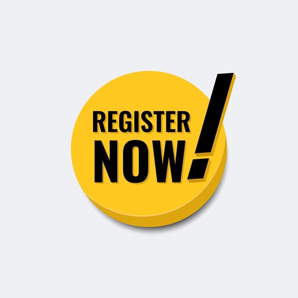 Registrieren Sie sich jetzt als Symbol oder Logo-Abzeichen-Vorlage. 3d modern mit Warnzeichen in gelber Farbvektorillustration. vektor