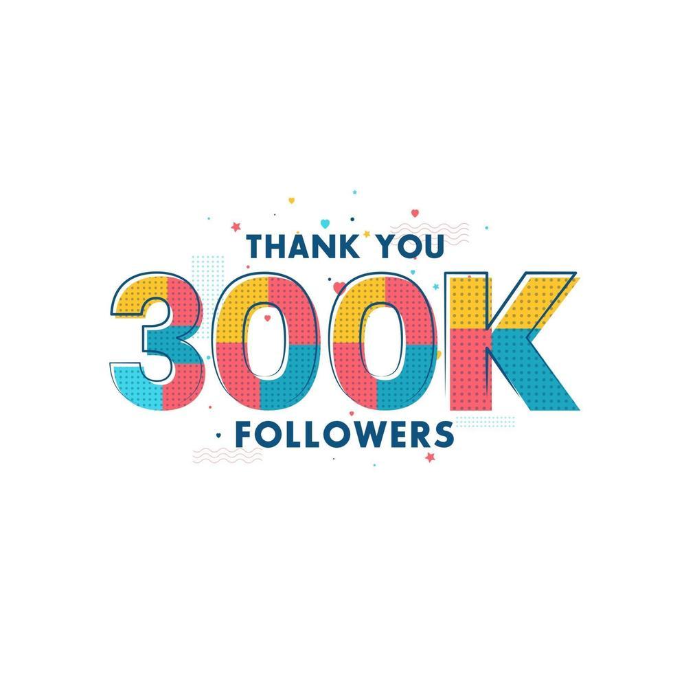 tack 300 000 anhängare firande gratulationskort för 300 000 sociala anhängare vektor