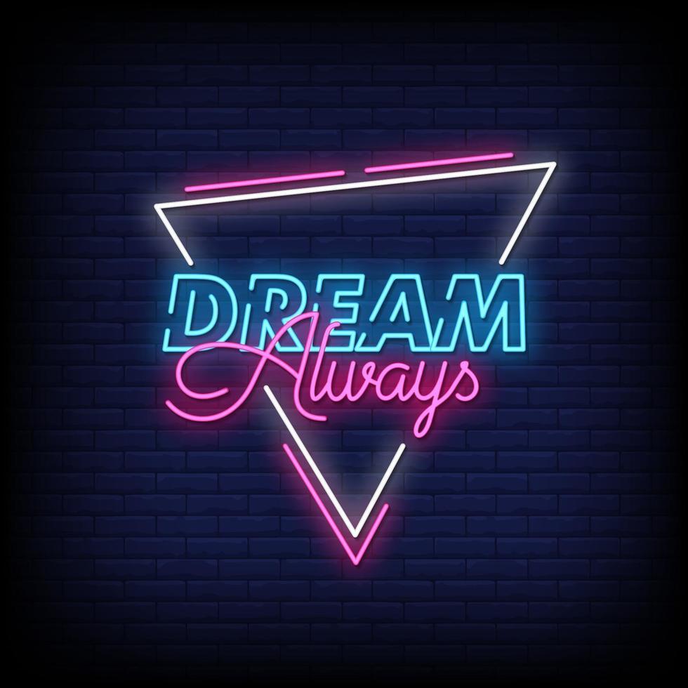 dröm alltid neonskyltar stil text vektor