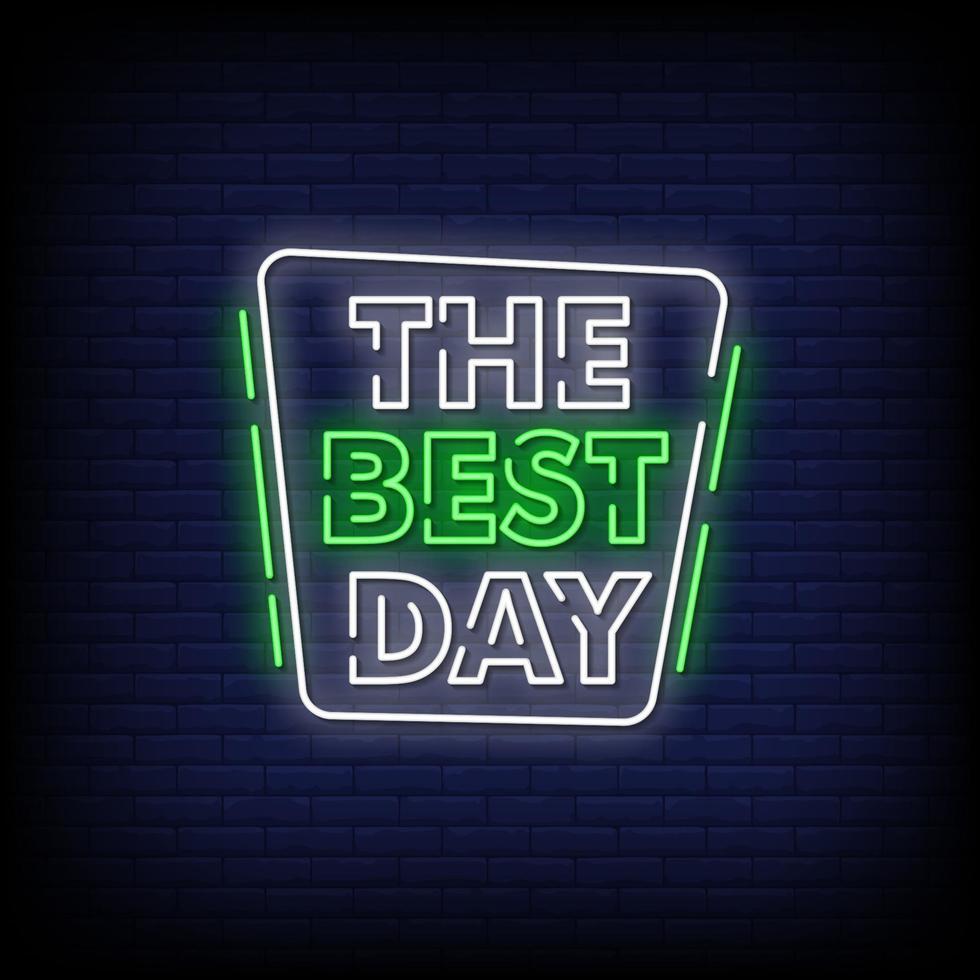 den bästa dagen neonskyltar stil text vektor