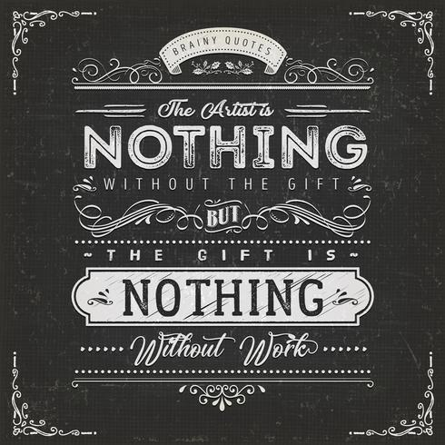 Konstnären är ingenting utan gåvan citataffischen vektor