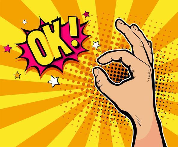 Pop-Art-Hintergrund mit der männlichen Hand, die okayzeichen und OK zeigt! Sprechblase. Übergeben Sie gezogene Illustration in der Retro- komischen Art auf Halbtonhintergrund. vektor