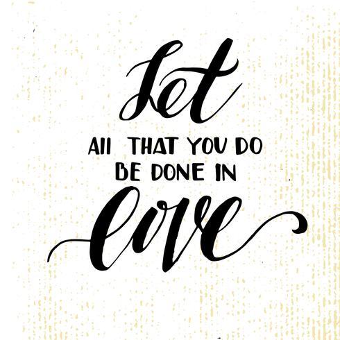 Låt allt vad du gör, bli gjort i kärlek. vektor