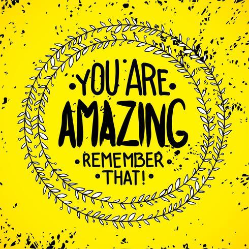Du bist großartig. erinnere dich daran. Inspirerende Zitate vektor