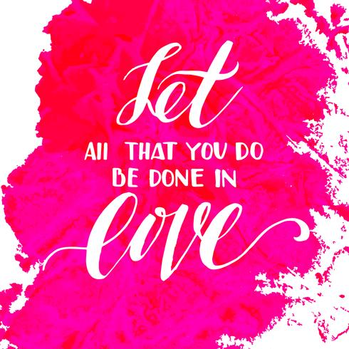 Lass alles, was du tust, in Liebe geschehen. vektor