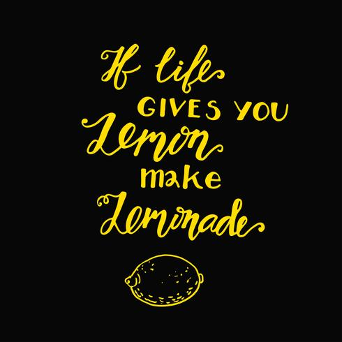Om livet ger dig citroner gör du en limonad. Motivationellt citat vektor