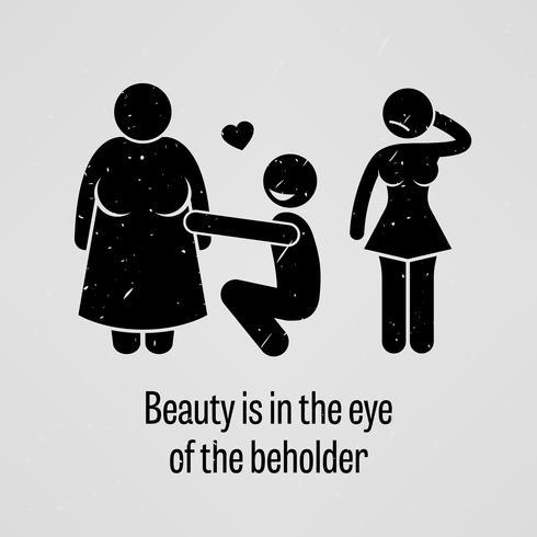 Schönheit liegt im Auge des Betrachters. vektor