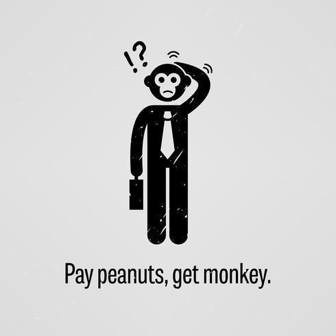 Zahlen Sie Erdnüsse und holen Sie sich einen Affen. vektor