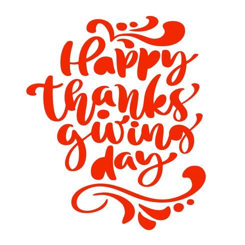 Lycklig Thanksgiving Day kalligrafi Text, vektor Illustrerad typografi Isolerad på vit bakgrund för hälsningskort. Positivt citat. Handdragen modern borste. T-shirt tryck