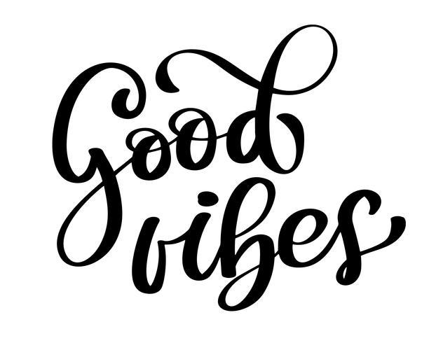 Good Vibes Brush Script Hand gezeichnetes Typografie-Design vektor